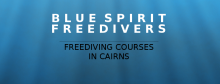 BLUE SPIRIT FREEDIVERS - Freediving Courses and Training in Cairns